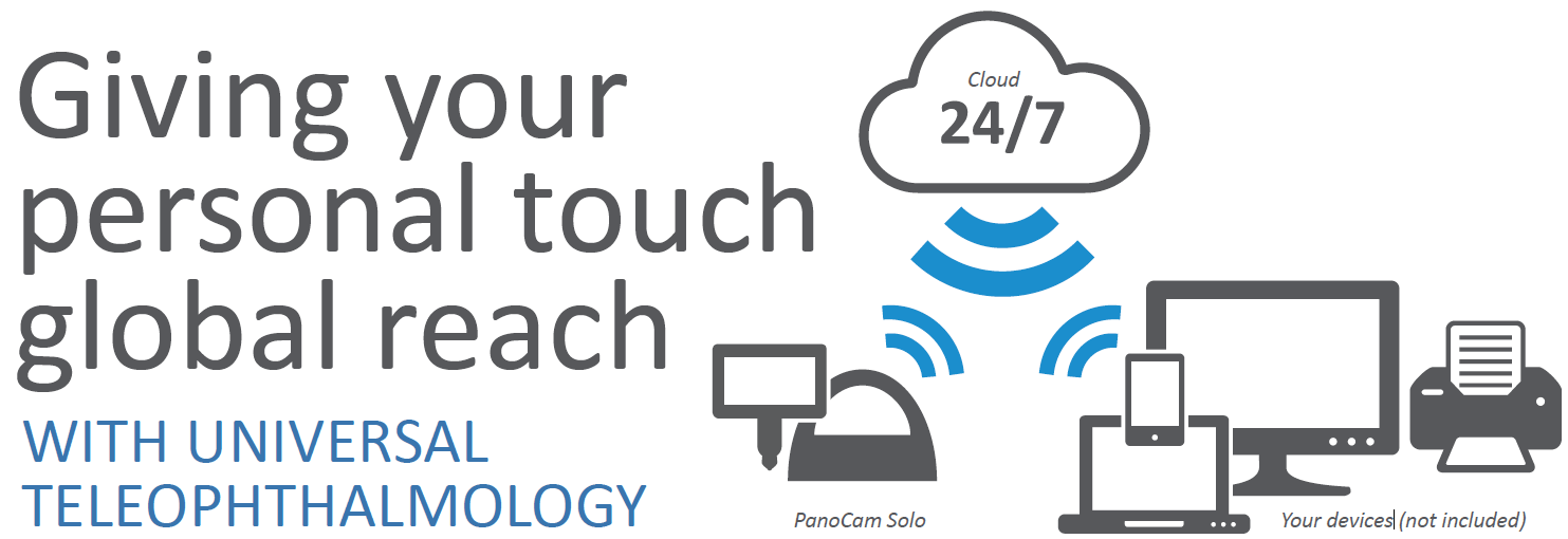 Giving your personal touch global reach WITH UNIVERSAL TELEOPHTHALMOLOGY